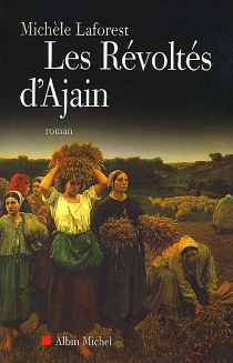 Les révoltés d'Ajain - MichèleLaforest