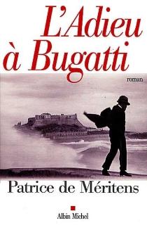 L'adieu à Bugatti - Patrice deMéritens