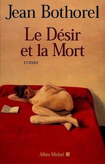 Le désir et la mort - JeanBothorel