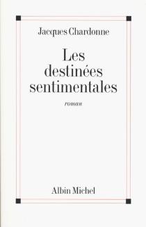 Les destinées sentimentales - JacquesChardonne