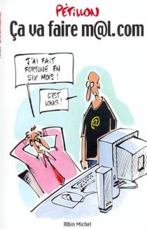 Ca va faire m@l.com ? : les dessins du Canard enchaîné - RenéPétillon