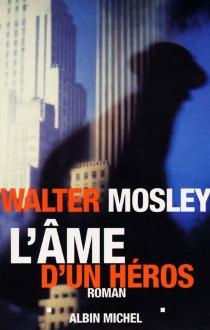 L'âme d'un héros - WalterMosley