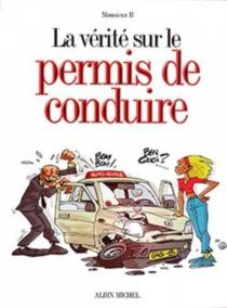 La vérité sur le permis de conduire - Monsieur B.