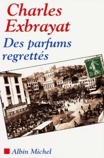 Les parfums regrettés - CharlesExbrayat