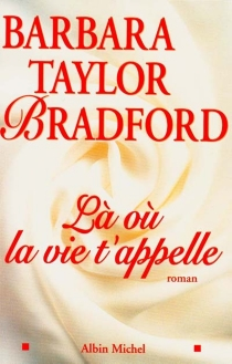 Là où la vie t'appelle - Barbara TaylorBradford