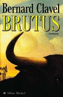 Brutus - BernardClavel