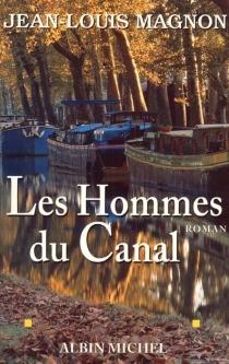 Les hommes du canal - Jean-LouisMagnon