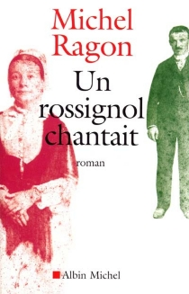 Un rossignol chantait - Michel Ragon