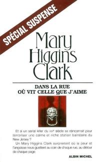 Dans la rue où vit celle que j'aime - Mary HigginsClark