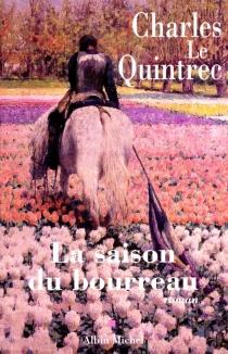 La saison du bourreau - CharlesLe Quintrec