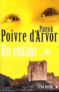 Un enfant - PatrickPoivre d'Arvor