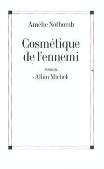 Cosmétique de l'ennemi - AmélieNothomb