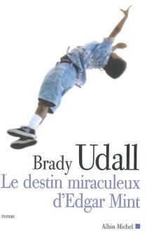 Le destin miraculeux d'Edgar Mint - BradyUdall