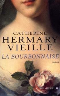 La Bourbonnaise - CatherineHermary-Vieille
