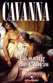 Le sang de Clovis - FrançoisCavanna