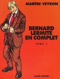 Bernard Lermite en complet | Volume 1 - MartinVeyron