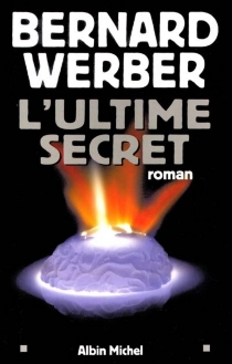L'ultime secret - Bernard Werber