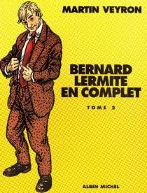 Bernard Lermite en complet | Volume 2 - MartinVeyron