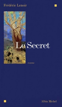 Le secret - Frédéric Lenoir