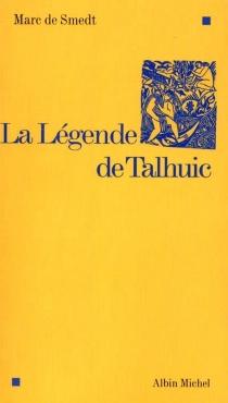La légende de Talhuic - Marc deSmedt