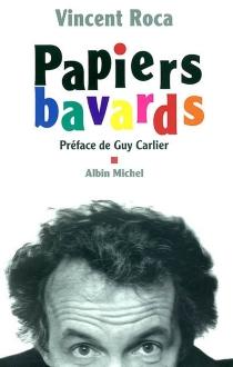 Papiers bavards - VincentRoca