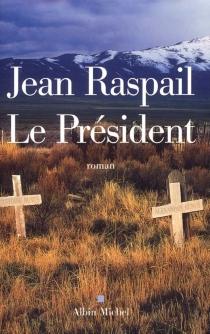 Le président - JeanRaspail
