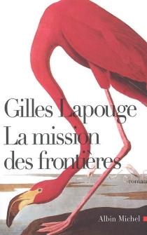 La mission des frontières - GillesLapouge