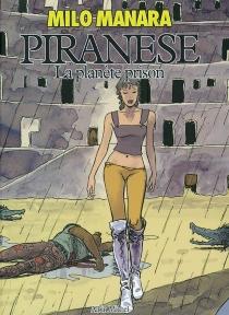 Piranèse : la planète prison - MiloManara