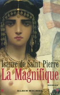 Le Magnifique - Isaure deSaint-Pierre