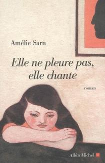 Elle ne pleure pas, elle chante - AmélieSarn