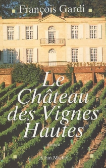 Le château des Vignes Hautes - FrançoisGardi