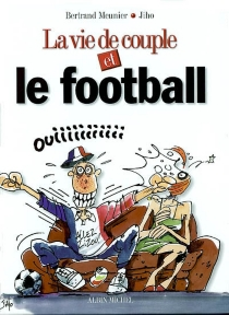 La vie de couple et le football - Jiho