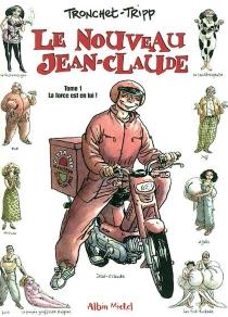 Le nouveau Jean-Claude - Jean-LouisTripp
