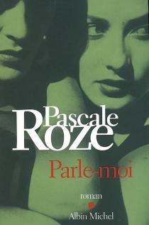Parle-moi - PascaleRoze