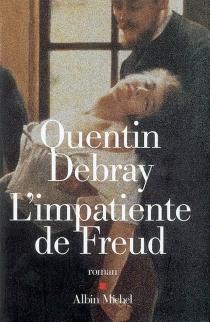 L'impatiente de Freud - QuentinDebray