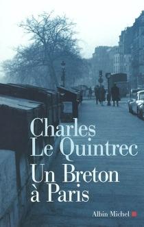 Un Breton à Paris - CharlesLe Quintrec