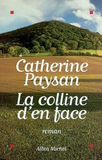 La colline d'en face - CatherinePaysan