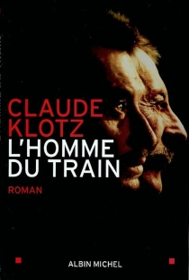 L'homme du train - Claude Klotz
