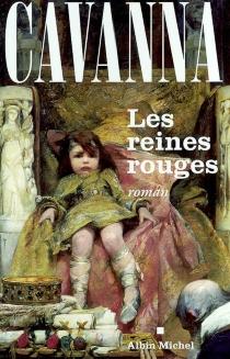 Les reines rouges - FrançoisCavanna