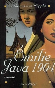 Emilie, Java 1904 - CatherineVan Moppès