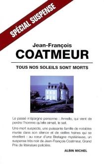 Tous nos soleils sont morts - Jean-FrançoisCoatmeur