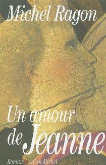Un amour de Jeanne - MichelRagon