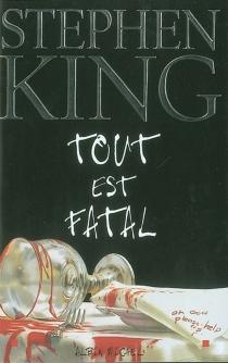Tout est fatal - StephenKing