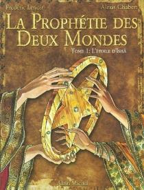 La prophétie des deux mondes - AlexisChabert