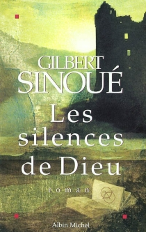 Les silences de Dieu - GilbertSinoué