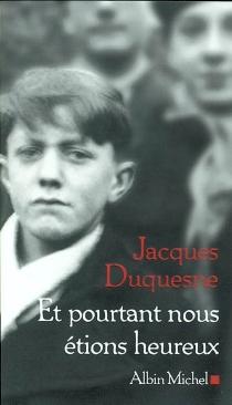 Et pourtant nous étions heureux - JacquesDuquesne
