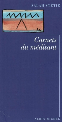 Carnets du méditant - SalahStétié