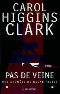Une enquête de Regan Reilly - Carol HigginsClark