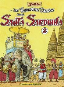 Les fabuleuses dérives de la Santa Sardinha - Jano