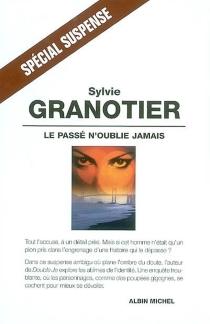 Le passé n'oublie jamais - SylvieGranotier